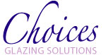 Choices Glazing Solutions